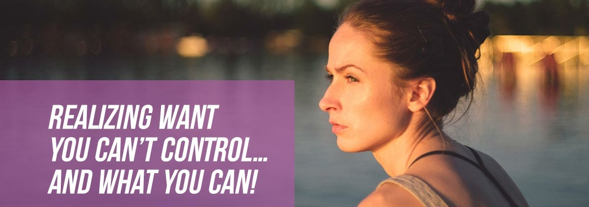 realizing what you can control